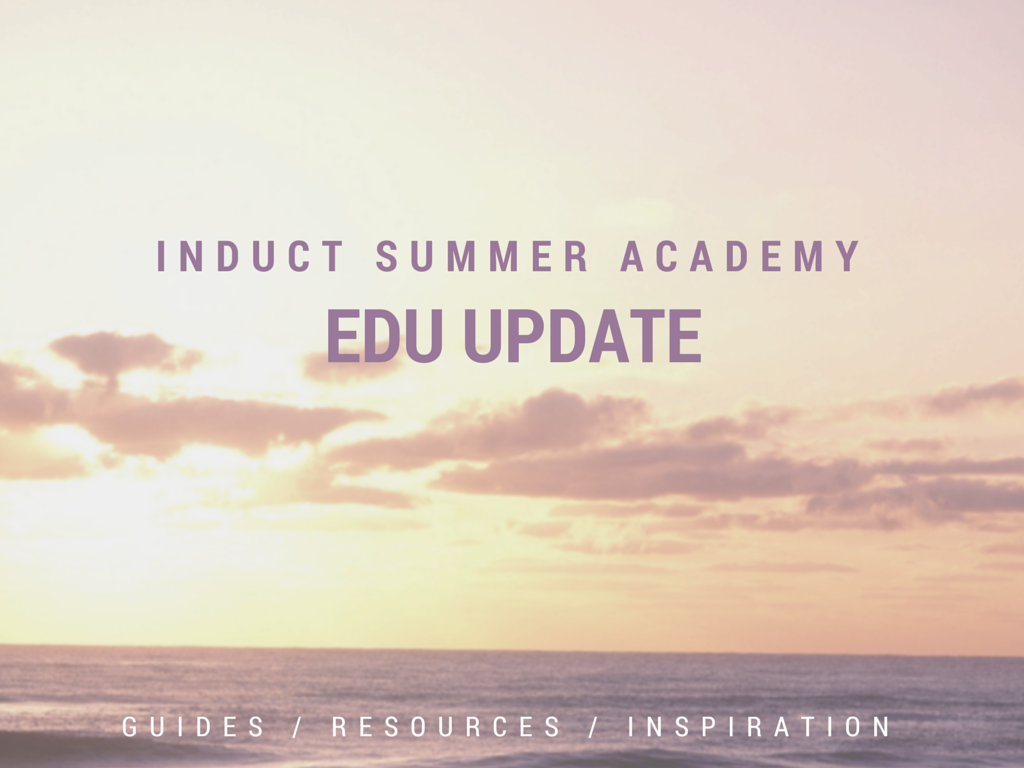 Induct Summer Academy: Edu Update