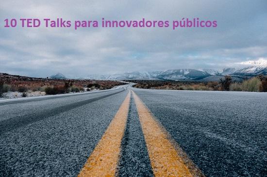 10 TED Talks para innovadores públicos