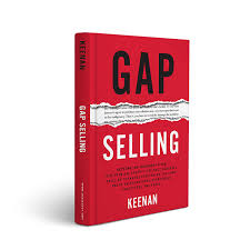 Gap Selling: Getting the Customer to Yes